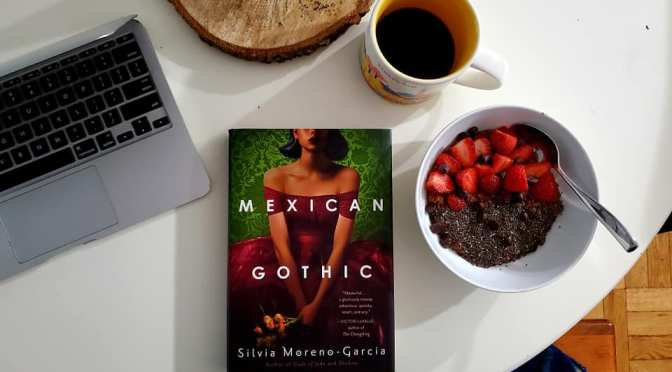 *Review* Mexican Gothic by Silvia Moreno-Garcia